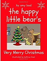 The Happy Little Bear's Very Merry Christmas