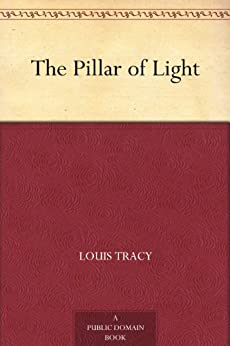 The Pillar of Light by [Tracy, Louis]