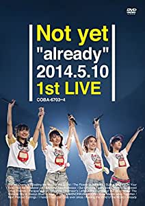 "Not yet ""already"" 2014.5.10 1st LIVE [DVD]"