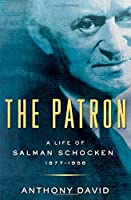 The Patron: A Life of Salman Schocken, 1877-1959