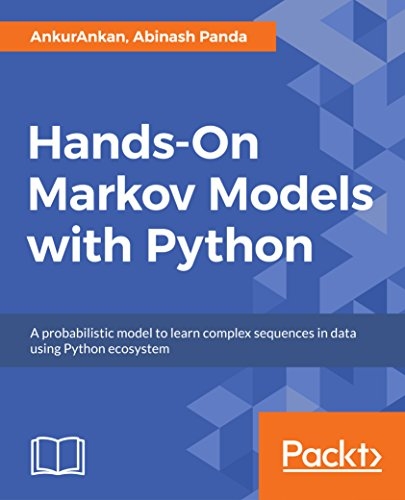 Hands-On Markov Models with Python: A probabilistic model to learn complex sequences in data using Python ecosystem