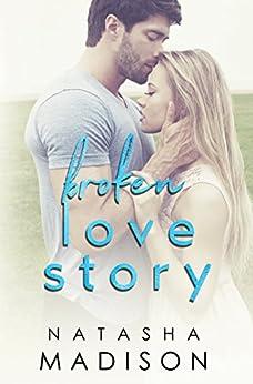 Broken Love Story (Love Series Book 3) by [Madison, Natasha]