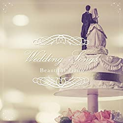 Wedding Songs~ウェディングプランナーが選ぶ結婚式で使えるビューティフルピアノ