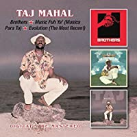 Brothers/Music Fuh Ya (Musica Para Tu)/Evolution(The Most Recent) / Taj Mahal by Taj Mahal (2015-02-01)