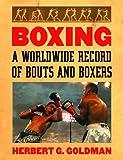 Boxing: A Worldwide Record of Bouts and Boxers [ハードカバー] / Herbert G. Goldman (著); Mcfarland & Co Inc Pub (刊)