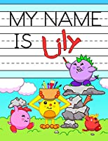 """My Name is Lily: Personalized Primary Tracing Workbook for Kids Learning How to Write Their Name, Practice Paper with 1"""" Ruling Designed for Children in Preschool and Kindergarten"""