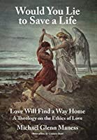 Would You Lie to Save a Life: Love Will Find a Way Home