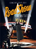 CONCERT TOUR 2011 Road Show[DVD]