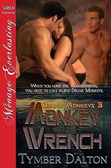 [Dalton, Tymber]のMonkey Wrench [Drunk Monkeys 3] (Siren Publishing Menage Everlasting)