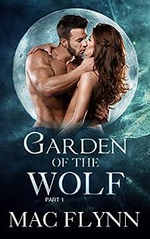 Garden of the Wolf #1: Werewolf Shifter Romance by [Mac Flynn]