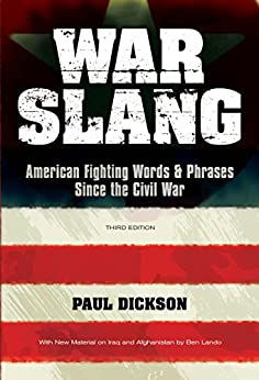 War Slang: American Fighting Words & Phrases Since the Civil War, Third Edition by [Dickson, Paul]