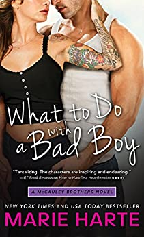 What to Do with a Bad Boy (The McCauley Brothers Book 4) by [Harte, Marie]