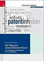 Der Weg zum oesterreichischen Patent: Von strategischen Ueberlegungen bis zur Anmeldung