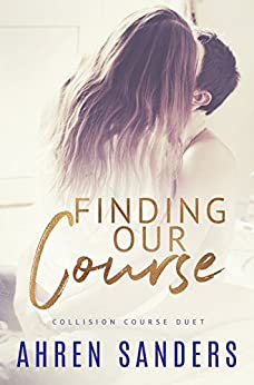 Finding Our Course: Collision Course Duet by [Sanders, Ahren]