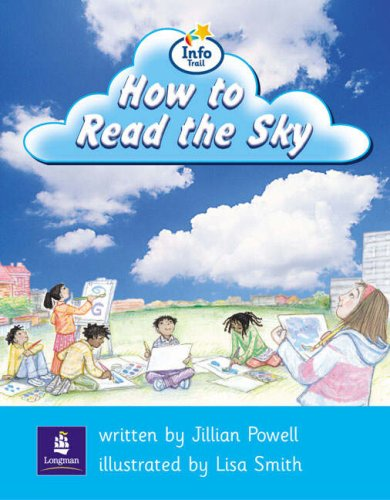 Info Trail Beginner:How To Read The Sky Non-fiction (LITERACY LAND)の詳細を見る