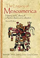 The Legacy of Mesoamerica: History and Culture of a Native American Civilization by Unknown(2006-11-29)