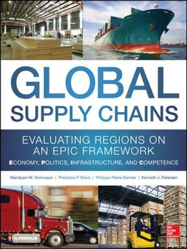 """Download Global Supply Chains: Evaluating Regions on an EPIC Framework – Economy, Politics, Infrastructure, and Competence: """"EPIC"""" Structure – Economy, Politics, Infrastructure, and Competence 0071792317"""