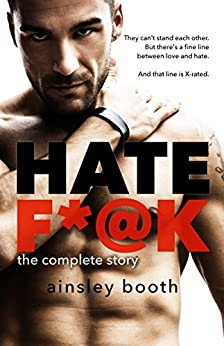 Hate F*@k: The complete story (Forbidden Bodyguards Book 1) by [Booth, Ainsley]