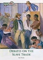 Debates on the Slave Trade (Debating History)