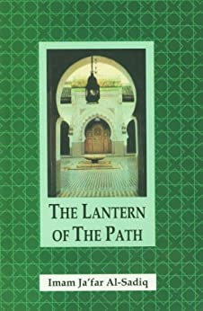 [Al-Sadiq, Imam Ja`far]のThe Lantern of The Path (English Edition)