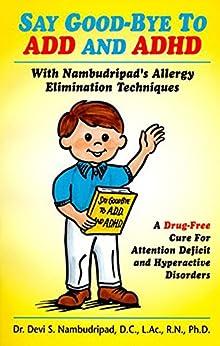 [Nambudripad, Dr. Devi]のSay Good-Bye To ADD and ADHD (English Edition)