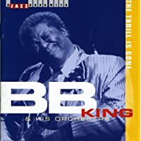 Thrill Is Gone by B.B. & HIS ORCHESTRA KING (1999-02-15)