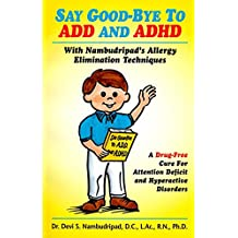Say Good-Bye To ADD and ADHD (English Edition)
