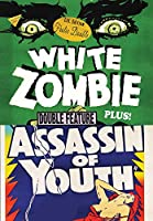 White Zombie/Assassin Of Youth [DVD]