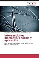 Intersecciones diamante, análisis y aplicación: Una forma alternativa para realizar los cruces vehiculares