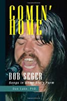 Comin' Home: Bob Seger Songs in Short Story Form