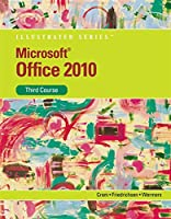 Microsoft Office 2010: Third Course (Illustrated)