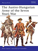 The Austro-Hungarian Army of the Seven Years War (Men-at-Arms)