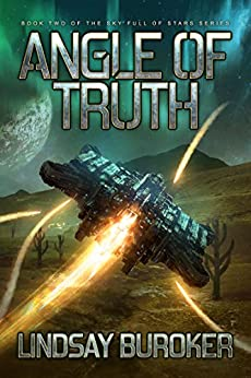 Angle of Truth (Sky Full of Stars, Book 2) by [Buroker, Lindsay]