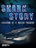 Shark Story: Evolution of a Master Predator