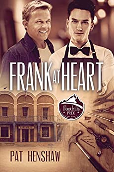 Frank at Heart (Foothills Pride Stories Book 6) by [Henshaw, Pat]