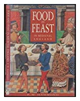 Food and Feast in Medieval England (History/prehistory & Medieval History)