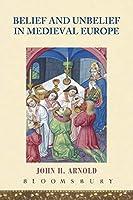 Belief And Unbelief In Medieval Europe