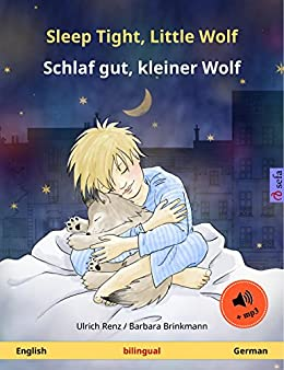 Sleep Tight, Little Wolf – Schlaf gut, kleiner Wolf (English – German). Bilingual children's book, age 2-4 and up, with mp3 audiobook for download (Sefa Picture Books in two languages) by [Renz, Ulrich]