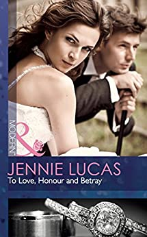 [Lucas, Jennie]のTo Love, Honour and Betray (Mills & Boon Modern) (English Edition)