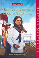 Gangsters at the Grand Atlantic (American Girl History Mysteries)