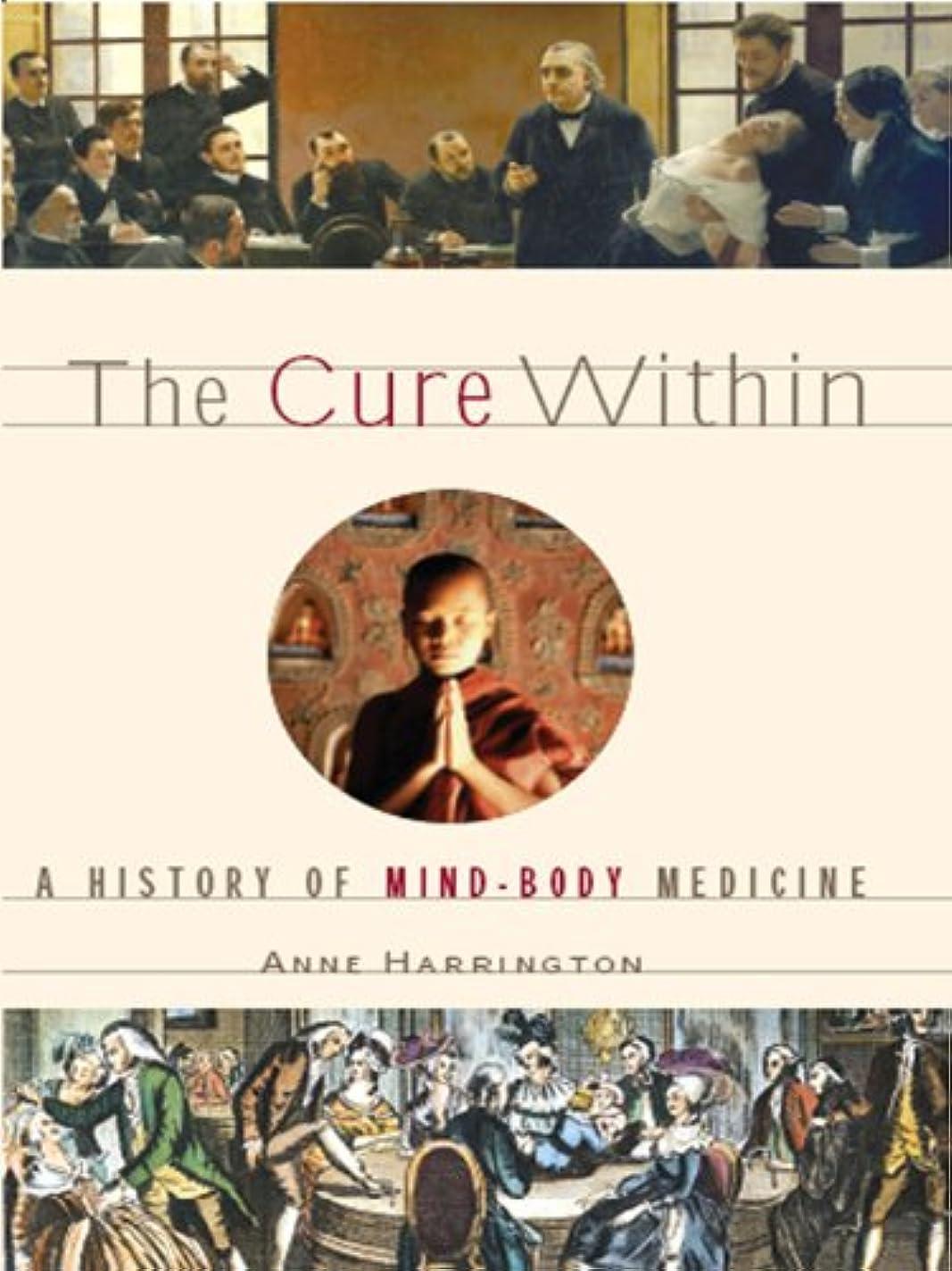 覚醒選択欠伸The Cure Within: A History of Mind-Body Medicine (English Edition)