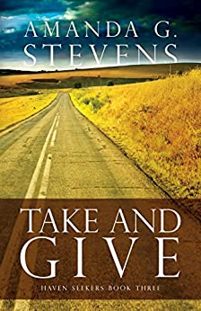 Take and Give: A Novel (Haven Seekers Book 3) by [Stevens, Amanda G.]