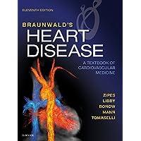 Braunwald's Heart Disease E-Book: A Textbook of Cardiovascular Medicine