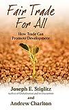 STIGLITZ : FAIR TRADE FOR ALL (Initiative for Policy Dialogue Series C)