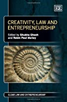 Creativity, Law and Entrepreneurship (Elgar Law and Entrepreneurship)