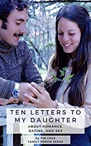 Ten Letters To My Daughter: About Romance, Dating, and Sex (English Edition)