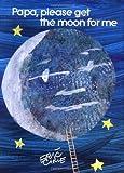 Papa, Please Get the Moon for Me [ハードカバー] / Eric Carle (著); Eric Carle (イラスト); Simon & Schuster Children's Publishing (刊)