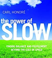 Power of Slow, the