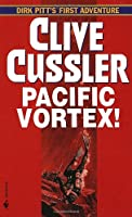 Pacific Vortex (Dirk Pitt Adventure)