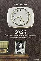 20.25. Quince Mujeres Hablan de Eva Perón